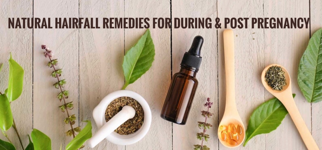 Natural hairfall remedies for during and post  Prganancy